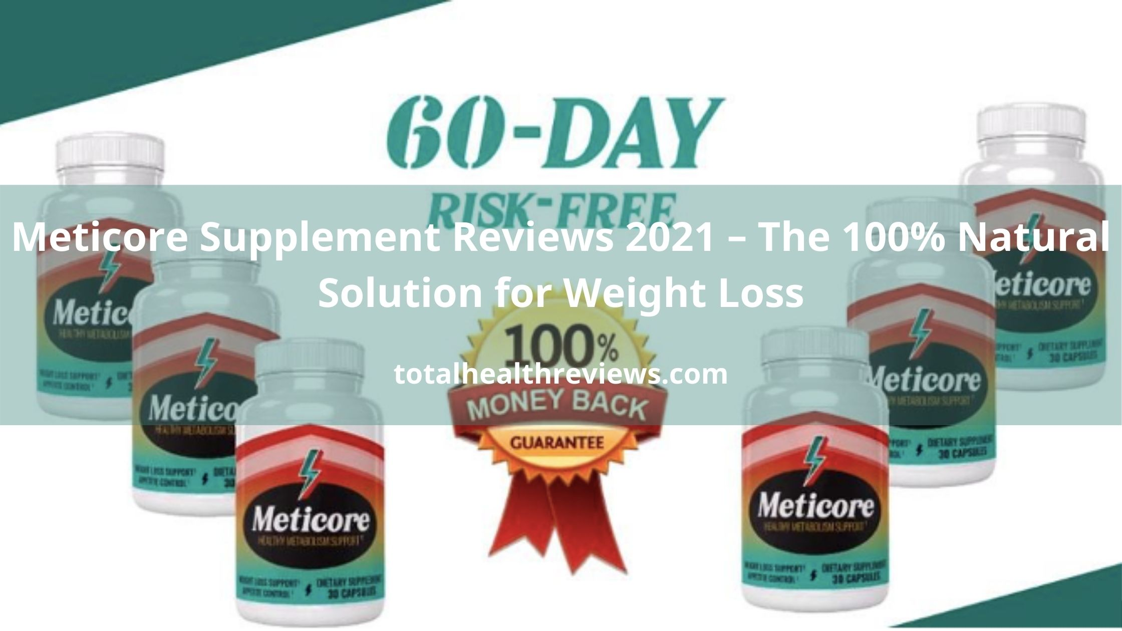 Meticore Supplement Reviews 2021 – The 100% Natural Solution for Weight Loss