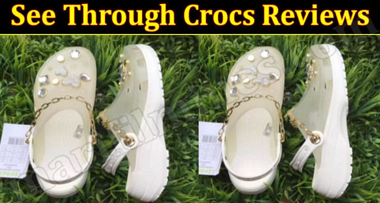 See Through Crocs Reviews